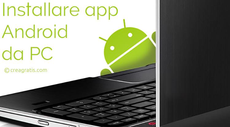 Installazione delle app Android dal PC