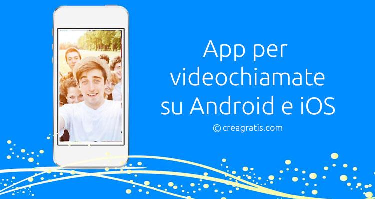 Le migliori app per videochiamate su Android e iOS
