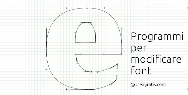 Programmi per modificare font