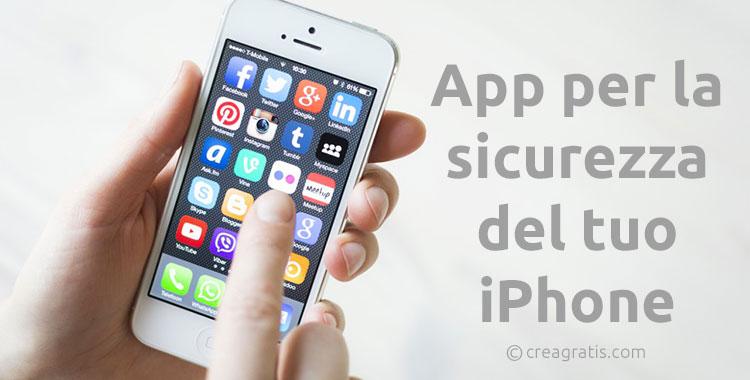 Le migliori app per la sicurezza del tuo iPhone
