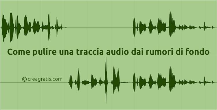 Rimuovere i rumori di fondo da una traccia audio