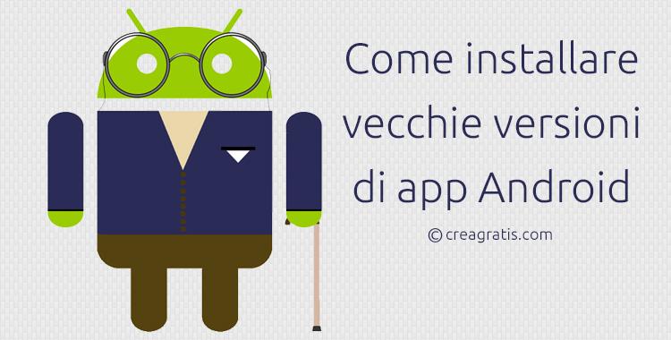 Procedura per installare vecchie versioni di app Android
