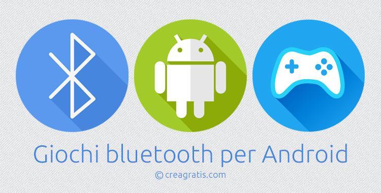 I migliori giochi bluetooth per Android