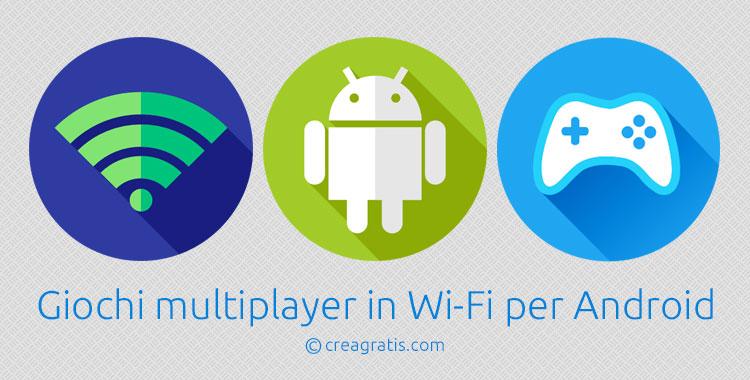 Giochi multiplayer in WiFi per Android