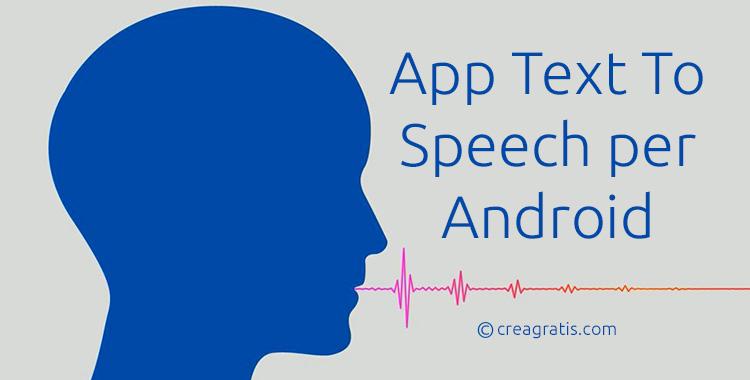 Le migliori app text to speech per Android