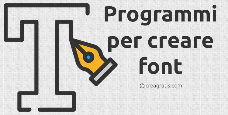 Programmi per creare font gratis