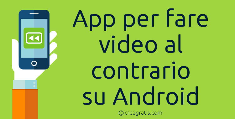 App per fare video al contrario su Android